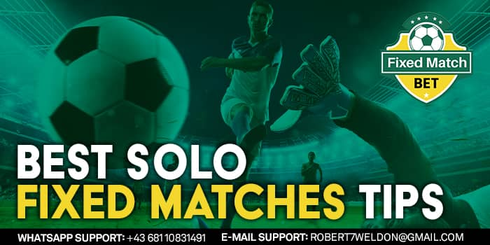 Best Solo Fixed Matches Tips